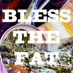 Bless The Fat